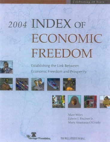 Index of Economic Freedom, 2004 Edition: Miles, Marc A