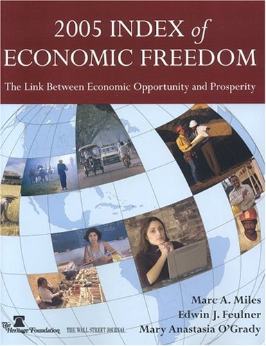 Index of Economic Freedom, 2005 Edition: Marc A. Miles