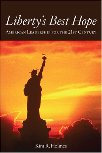9780891952787: Liberty's Best Hope: American Leadership for the 21st Century