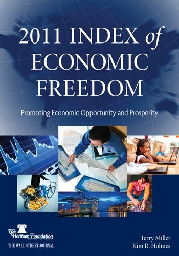 2011 Index of Economic Freedom: Miller, Terry; Holmes,