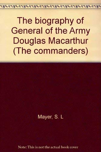 9780891961055: The Biography of General of the Army Douglas MacArthur