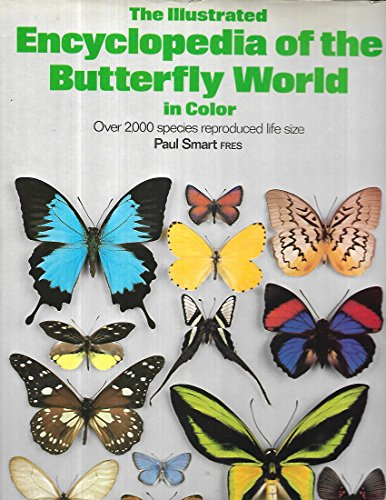 9780891961062: Title: Illustrated Encyclopedia of the Butterfly World