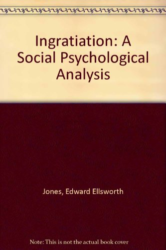 9780891972303: Ingratiation: A Social Psychological Analysis (The Century psychology series)