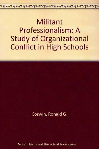 9780891973034: Militant Professionalism: A Study of Organizational Conflict in High Schools