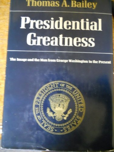9780891973560: Presidential Greatness: The Image and the Man from George Washington to the Present