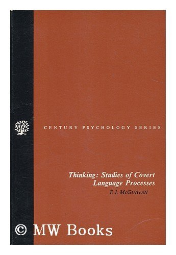 9780891974505: Thinking : studies of covert language processes / [edited by] F. J. McGuigan