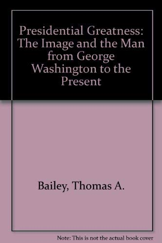 9780891976424: Presidential Greatness: The Image and the Man from George Washington to the Present
