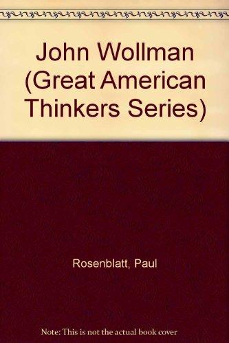John Wollman (Great American Thinkers Series): Rosenblatt, Paul