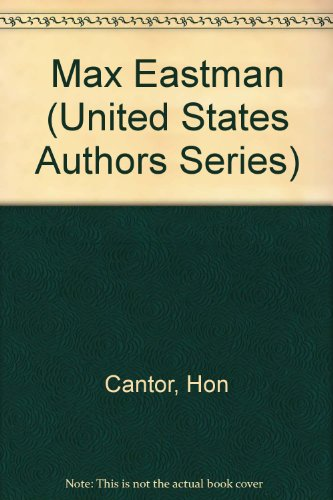 Max Eastman (United States Authors Series): Cantor, Hon