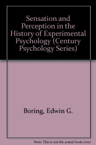 9780891979333: Sensation and Perception in the History of Experimental Psychology (Century Psychology Series)