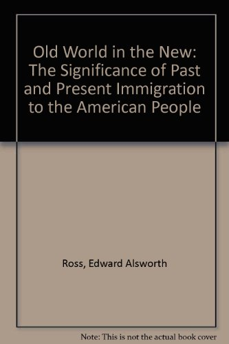 9780891980247: Old World in the New: The Significance of Past and Present Immigration to the American People