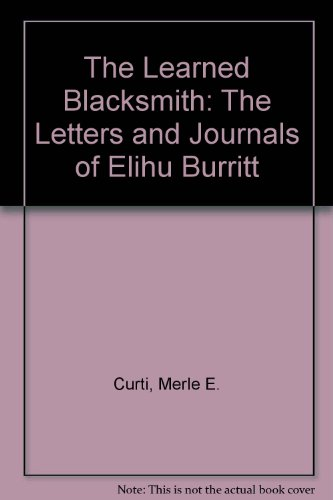 9780891980636: The Learned Blacksmith: The Letters and Journals of Elihu Burritt