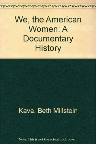 9780891981145: We, the American Women: A Documentary History