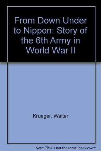 9780892010462: From Down Under to Nippon: Story of the 6th Army in World War II