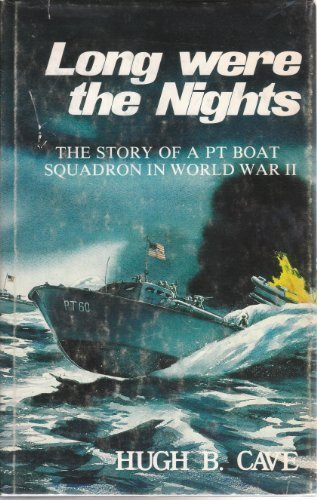 9780892010912: Long Were the Nights: The Saga of a Pt Squadron in the Solomons