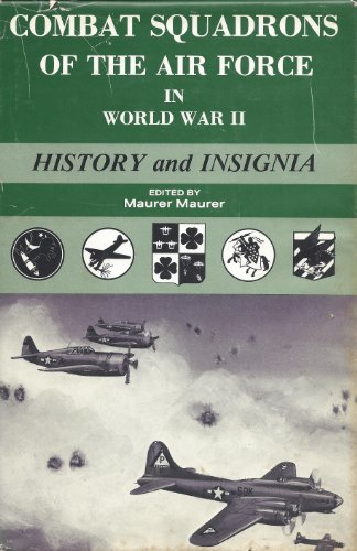 9780892010974: Combat Squadrons of the Air Force in World War II: History and Insignia