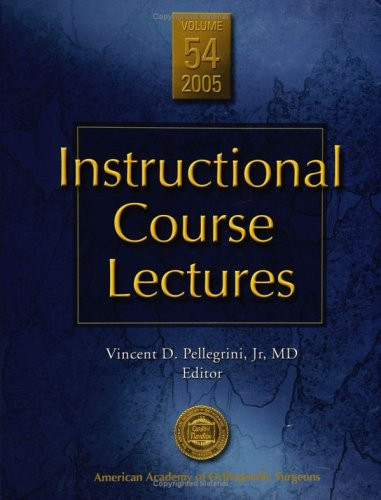 9780892033454: Instructional Course Lectures: v. 54: Vol 54: Hardback + DVD (INSTRUCTIONAL COURSE LECTURES (AMERICAN ACADEMY OF ORTHOPAEDIC SURGEONS))