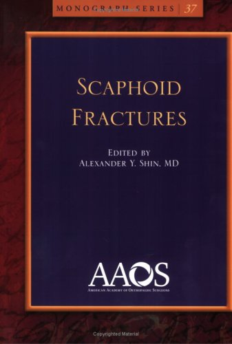 Scaphoid Fractures (Monograph Series ) (Monograph Series (American Academy of Orthopaedic Surgeons)...