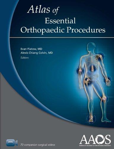 Atlas of Essential Orthopaedic Procedures: Flatow, Evan