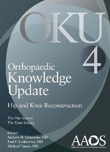 Orthopaedic Knowledge Update: Hip and Knee Reconstruction 4: Andrew H. Glassman M.D.