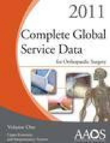 Complete Global Service Data for Orthopaedic Surgery,Vol. 1 2011