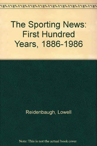 9780892042043: The Sporting News: First Hundred Years, 1886-1986