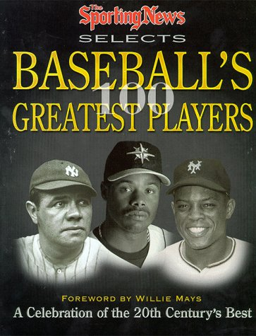 9780892046089: The Sporting News Selects Baseball's Greatest Players: A Celebration of the 20th Century's Best (Sporting News Series)