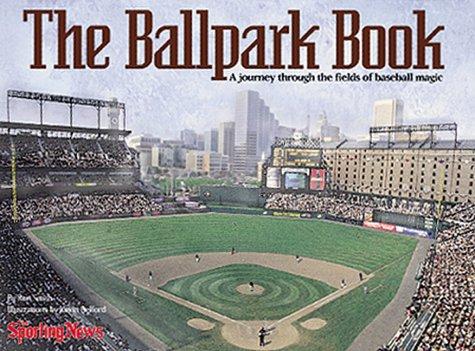 9780892046331: The Ballpark Book : A Journey Through the Fields of Baseball Magic