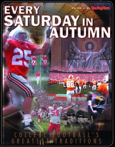 9780892046614: Every Saturday in Autumn : The Sporting News Presents College Football's Greatest Traditions