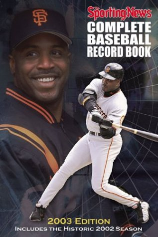 The Sporting News Complete Baseball Record Book, 2003 Edition: Sporting News