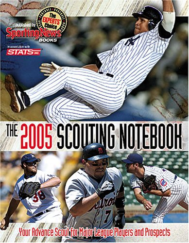 9780892047680: Scouting Notebook: Your Advanced Scout for 2005 (Sporting News STATS Major League Scouting Notebook)