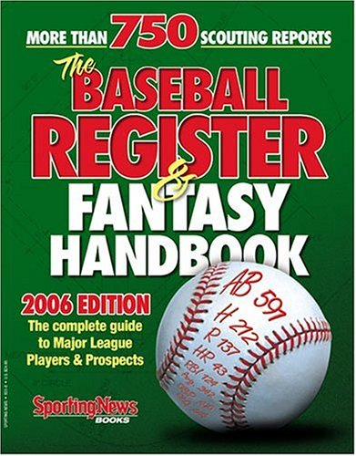 9780892048014: The Baseball Register & Fantasy Handbook 2006 Edition: The Complete Guide to Major League Players & Prospects