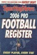 2006 Pro Football Register: Every Player, Every Stat 2006 Edition: News, Sporting