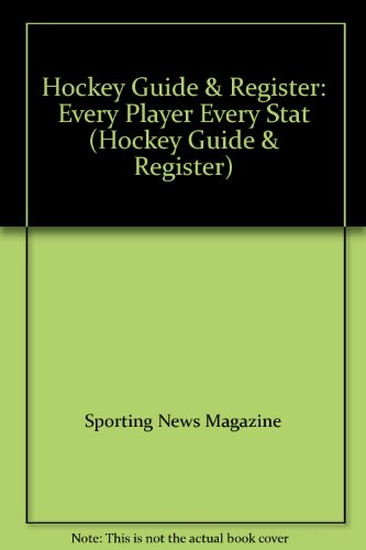 9780892048762: Hockey Guide & Register: Every Player Every Stat (Hockey Guide & Register)