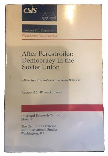 9780892061730: After Perestroika: Democracy in the Soviet Union (Csis Significant Issues Series)