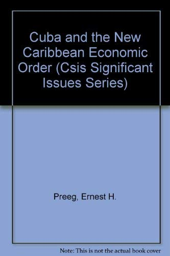 Cuba and the New Caribbean Economic Order: Preeg, Ernest H.;