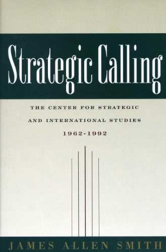 9780892062379: Strategic Calling: The Center for Strategic and International Studies, 1962-1992 (Book)