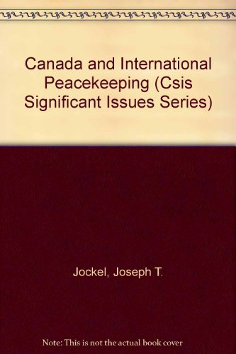 9780892062454: Canada And International Peacekeeping (Csis Significant Issues Series)