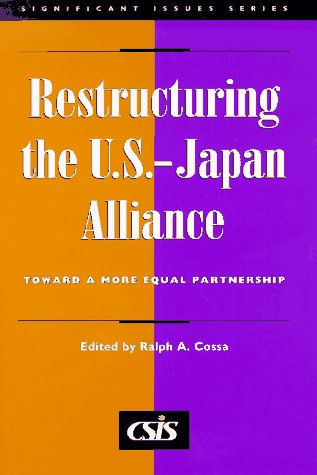 9780892062942: Restructuring the U.S.-Japan Alliance : Toward a More Equal Partnership (Significant Issues Series, Vol 19, No 5) (Csis Significant Issues Series)