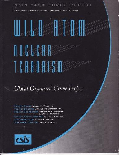 Wild Atom: Nuclear Terrorism : Global Organized: D. C.) Center