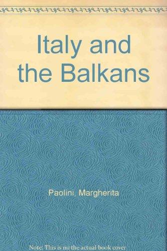 Italy and the Balkans (0892063440) by Margherita Paolini; Tito Favaretto; Roberto Morozzo della Rocca; Eichber; Serpicus