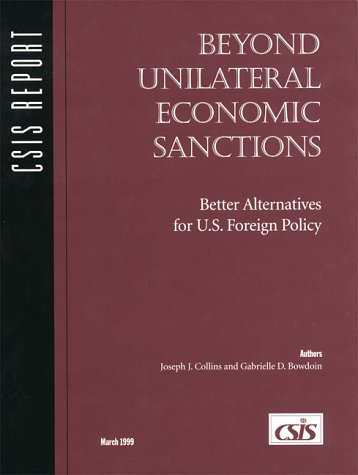 9780892063512: Beyond Unilateral Economic Sanctions: Better Alternatives for U.S. Foreign Policy (Csis Panel Report)