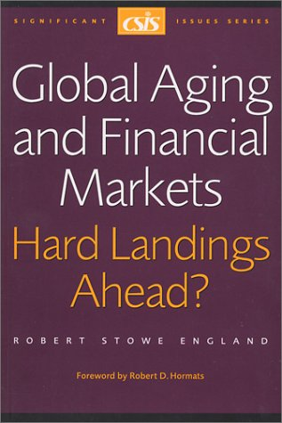 9780892063925: Global Aging and Financial Markets: Hard Landings Ahead? (Significant Issues Series)