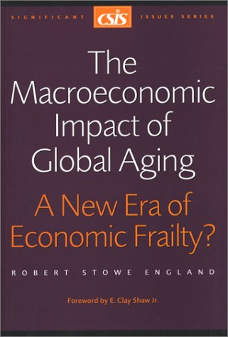 9780892063932: Macroeconomic Impact of Global Aging: A New Era of Economic Frailty? (Csis Significant Issues Series)