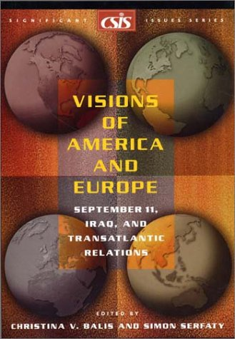 9780892064410: Visions of America and Europe: September 11, Iraq, and Transatlantic Relations (Significant Issues Series)