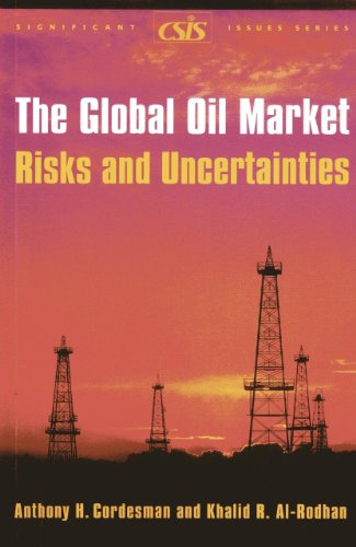 9780892064793: The Global Oil Market: Risks And Uncertainties