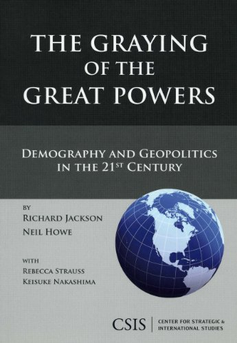 The Graying of the Great Powers: Demography and Geopolitics in the 21st Century (Book) (089206532X) by Richard Jackson; Neil Howe