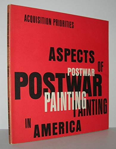 Acquisitions Priorities - Aspects Of Postwar Painting In America