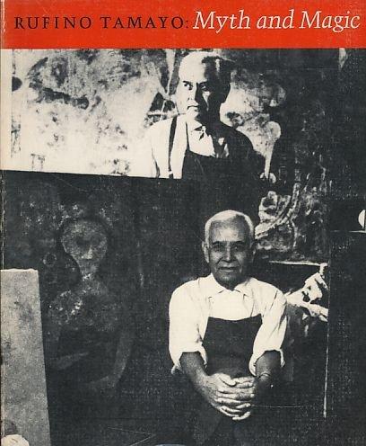 Rufino Tamayo, Myth and Magic. (English and: Tamayo, Rufino