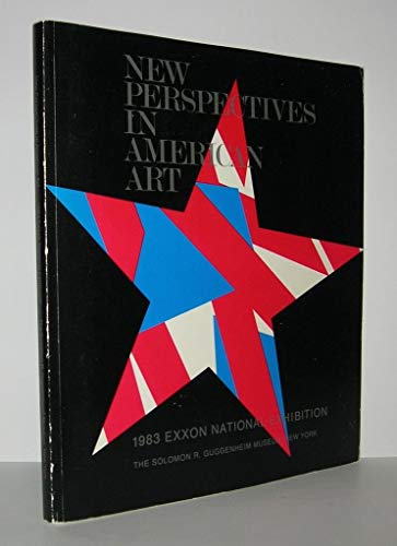 New Perspectives in American Art: 1983 Exxon National Exhibition.: Waldman, Diane.